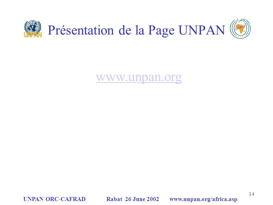 UNPAN ORC-CAFRAD Rabat 26 June 2002 www.unpan.org/africa.asp 14 Présentation de la Page UNPAN www.unpan.org