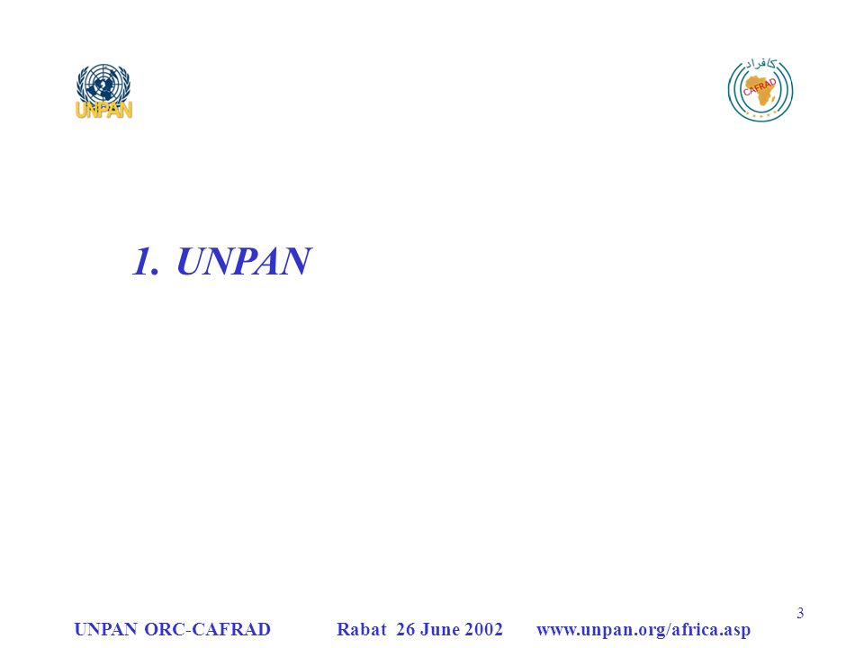 UNPAN ORC-CAFRAD Rabat 26 June 2002 www.unpan.org/africa.asp 3 1.UNPAN