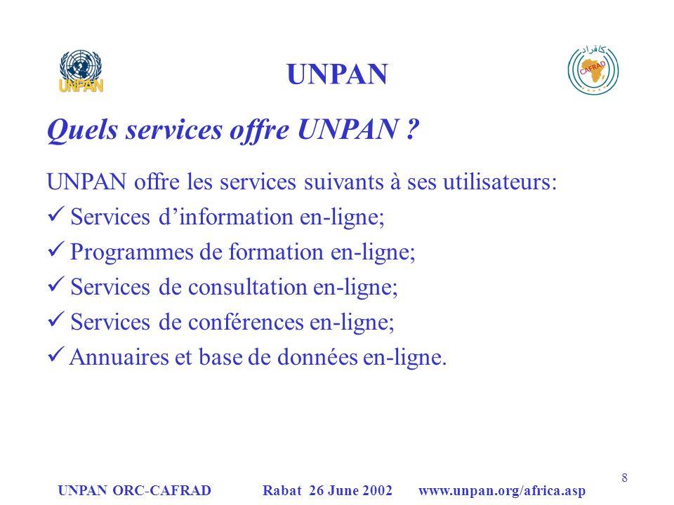 UNPAN ORC-CAFRAD Rabat 26 June 2002 www.unpan.org/africa.asp 8 UNPAN Quels services offre UNPAN .