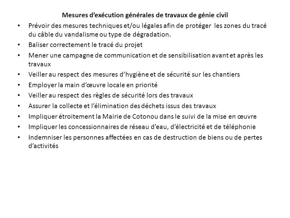 Mesures dexécution générales de travaux de génie civil Prévoir des mesures techniques et/ou légales afin de protéger les zones du tracé du câble du va
