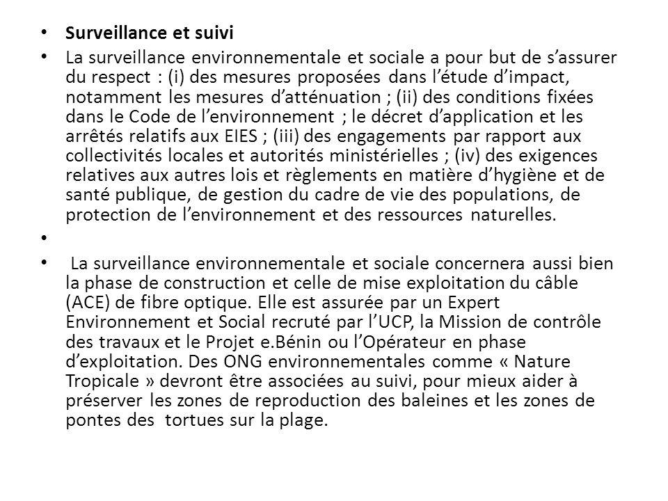 Surveillance et suivi La surveillance environnementale et sociale a pour but de sassurer du respect : (i) des mesures proposées dans létude dimpact, n