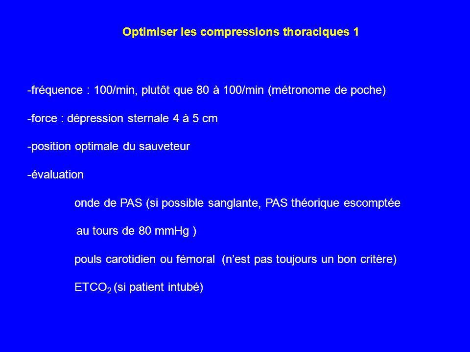 -fréquence : 100/min, plutôt que 80 à 100/min (métronome de poche) -force : dépression sternale 4 à 5 cm -position optimale du sauveteur -évaluation o