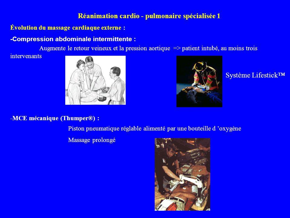 Évolution du massage cardiaque externe : -Compression abdominale intermittente : Augmente le retour veineux et la pression aortique => patient intubé,