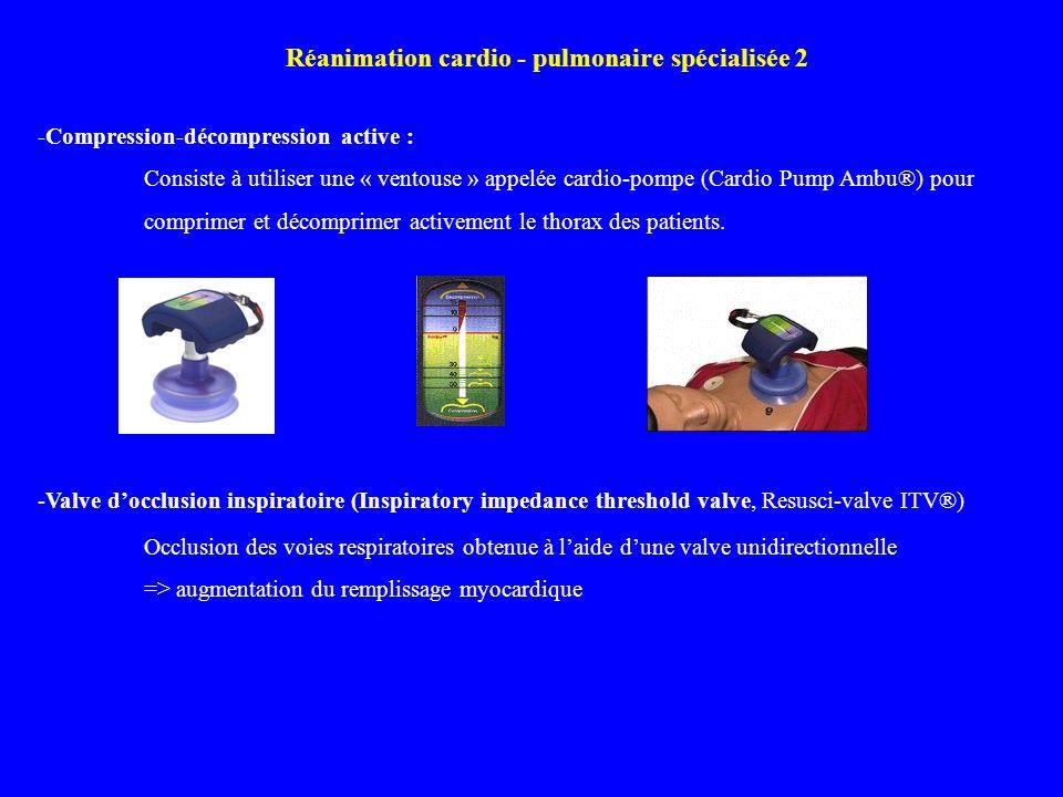 -Compression-décompression active : Consiste à utiliser une « ventouse » appelée cardio-pompe (Cardio Pump Ambu®) pour comprimer et décomprimer active
