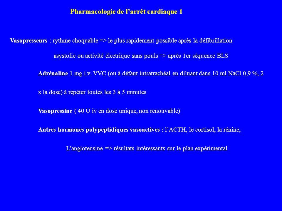 Vasopresseurs : rythme choquable => le plus rapidement possible après la défibrillation asystolie ou activité électrique sans pouls => après 1er séque