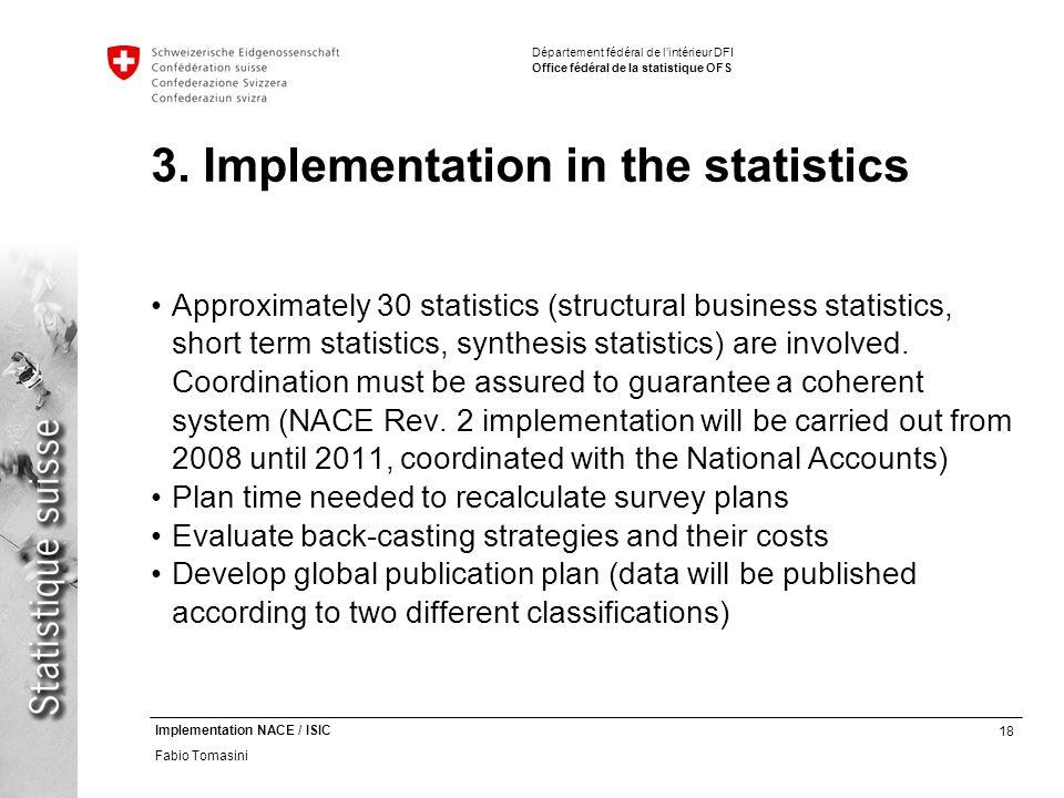 18 Implementation NACE / ISIC Fabio Tomasini Département fédéral de lintérieur DFI Office fédéral de la statistique OFS 3.