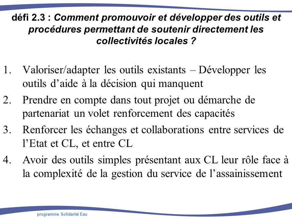 programme Solidarité Eau défi 2.3 : Comment promouvoir et développer des outils et procédures permettant de soutenir directement les collectivités locales .