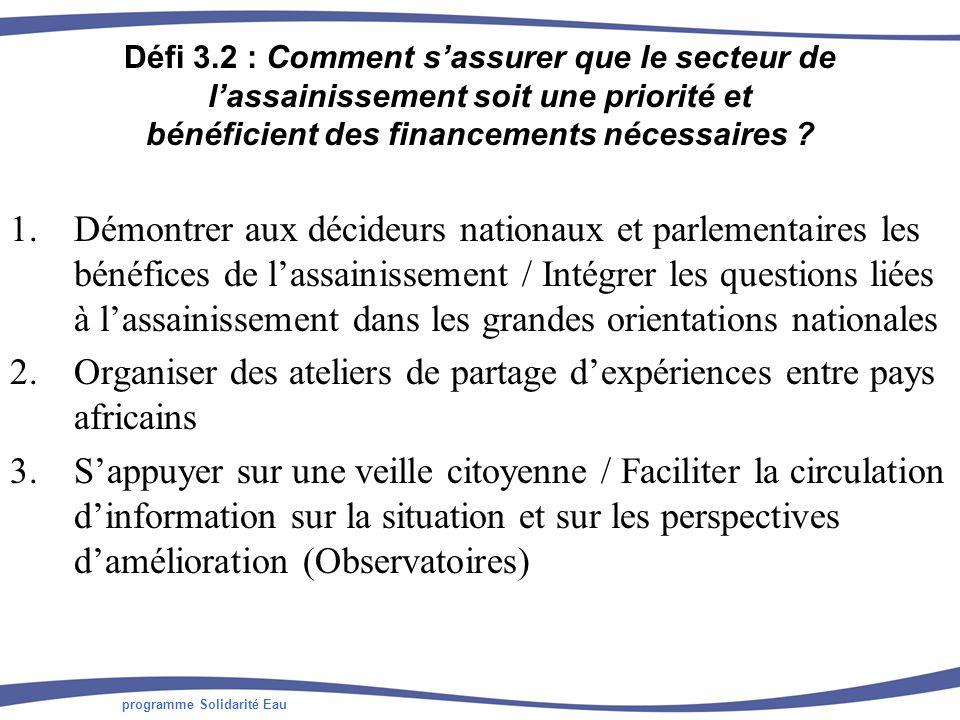 programme Solidarité Eau Défi 3.2 : Comment sassurer que le secteur de lassainissement soit une priorité et bénéficient des financements nécessaires ?