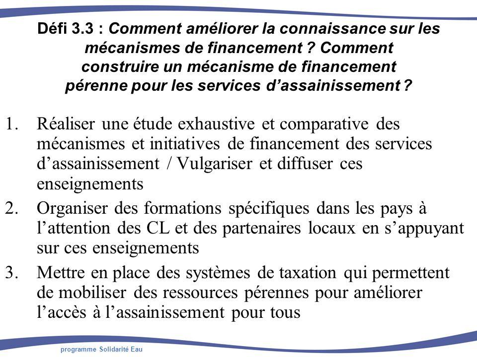 programme Solidarité Eau Défi 3.3 : Comment améliorer la connaissance sur les mécanismes de financement .