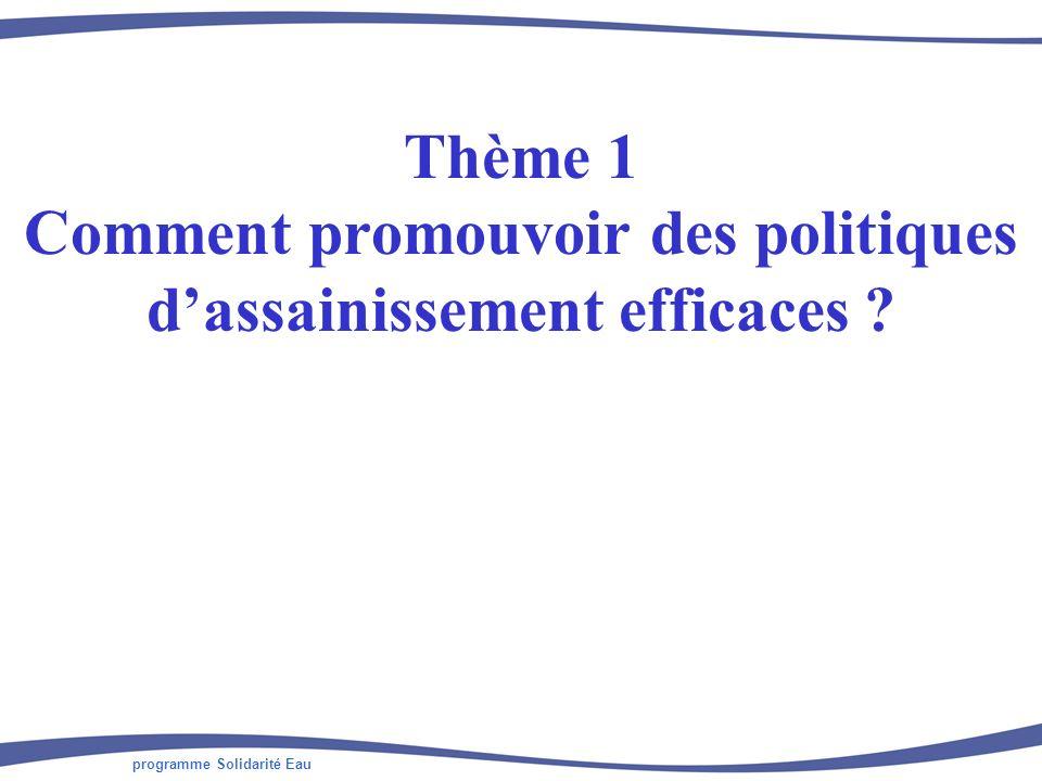 programme Solidarité Eau Thème 1 Comment promouvoir des politiques dassainissement efficaces