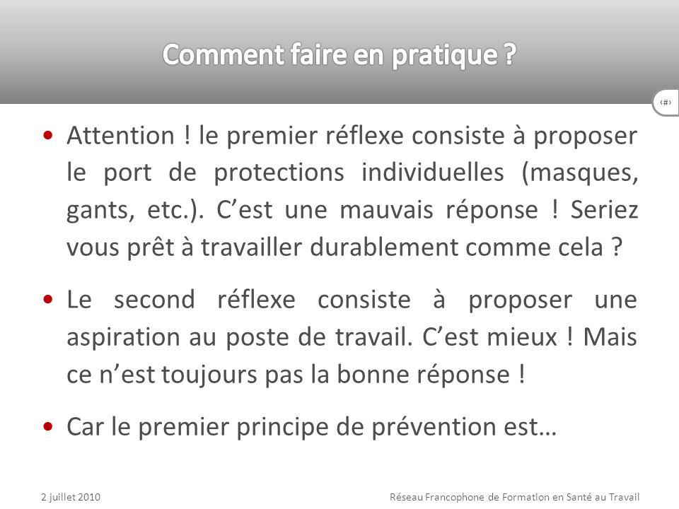 11 Attention ! le premier réflexe consiste à proposer le port de protections individuelles (masques, gants, etc.). Cest une mauvais réponse ! Seriez v
