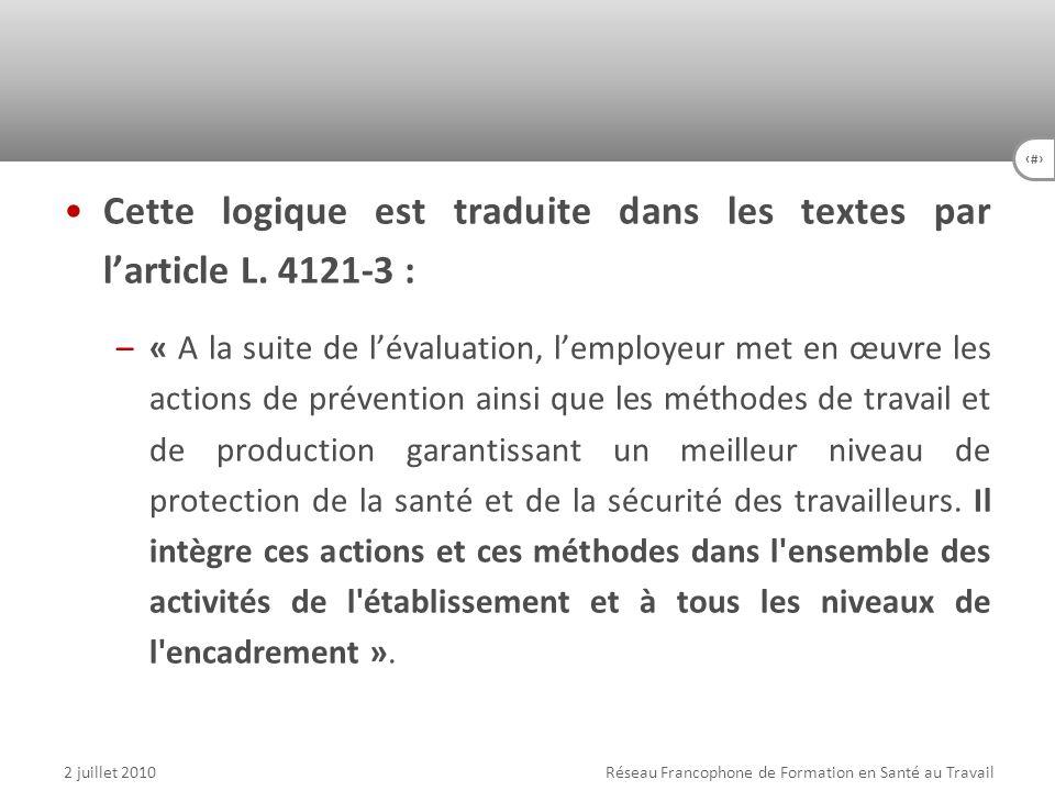24 Cette logique est traduite dans les textes par larticle L. 4121-3 : –« A la suite de lévaluation, lemployeur met en œuvre les actions de prévention