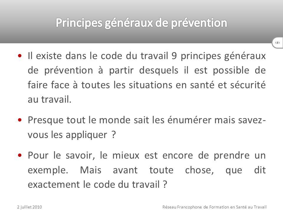 6 Il existe dans le code du travail 9 principes généraux de prévention à partir desquels il est possible de faire face à toutes les situations en sant