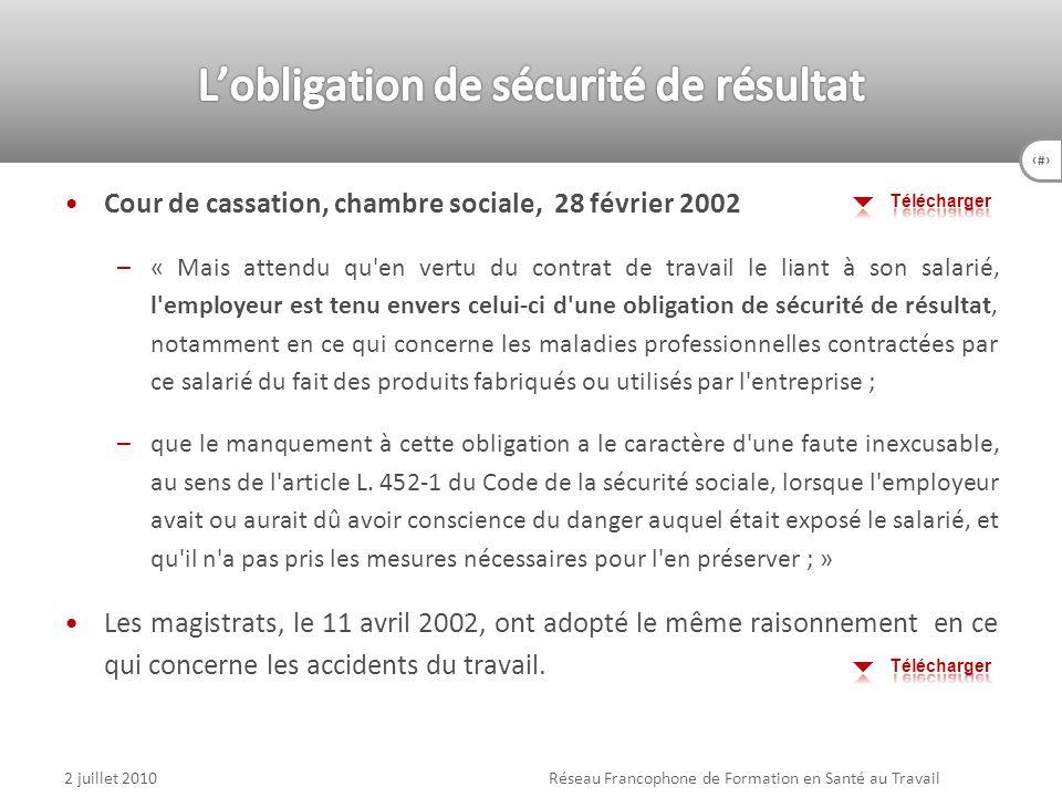 65 Cour de cassation, chambre sociale, 28 février 2002 –« Mais attendu qu'en vertu du contrat de travail le liant à son salarié, l'employeur est tenu