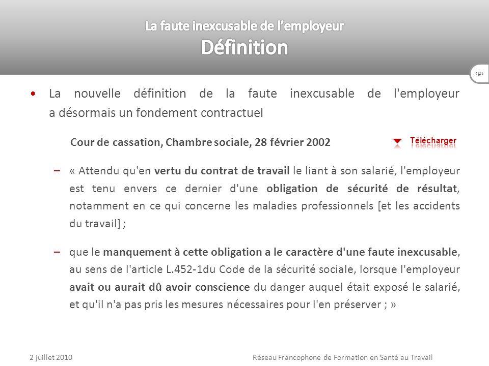 70 La nouvelle définition de la faute inexcusable de l'employeur a désormais un fondement contractuel Cour de cassation, Chambre sociale, 28 février 2