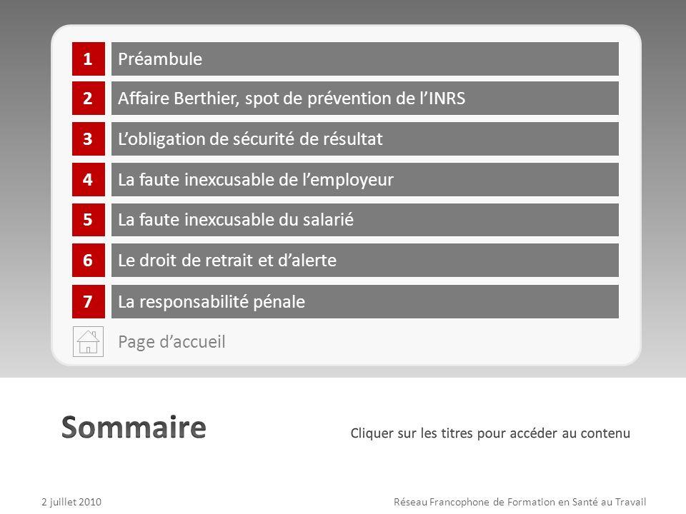 87 2 juillet 2010Réseau Francophone de Formation en Santé au Travail 2 4 Affaire Berthier, spot de prévention de lINRS La faute inexcusable de lemploy