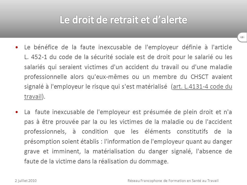 88 Le bénéfice de la faute inexcusable de l'employeur définie à l'article L. 452-1 du code de la sécurité sociale est de droit pour le salarié ou les