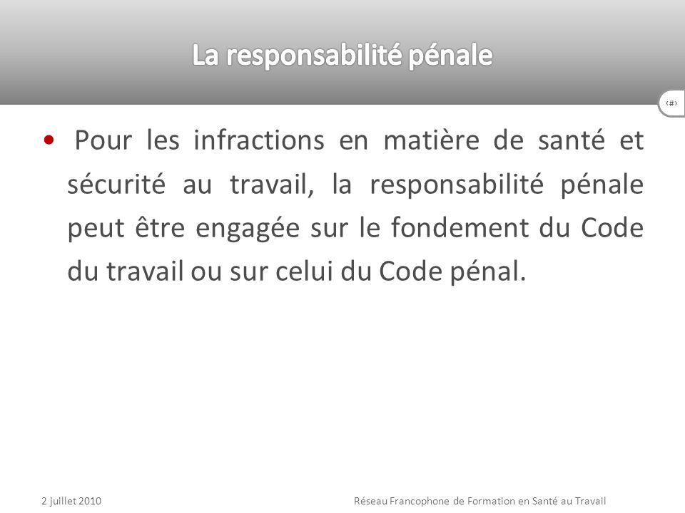 90 Pour les infractions en matière de santé et sécurité au travail, la responsabilité pénale peut être engagée sur le fondement du Code du travail ou