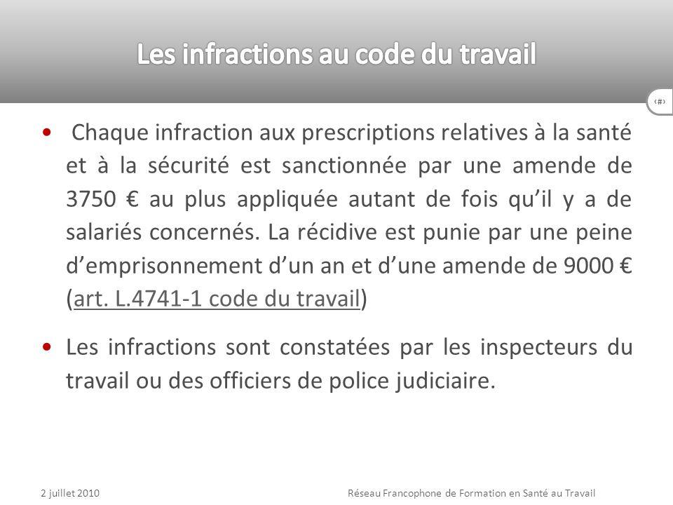 91 Chaque infraction aux prescriptions relatives à la santé et à la sécurité est sanctionnée par une amende de 3750 au plus appliquée autant de fois q