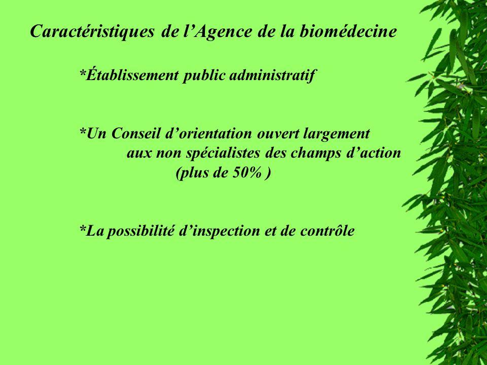 Caractéristiques de lABM Caractéristiques de lAgence de la biomédecine *Établissement public administratif *Un Conseil dorientation ouvert largement a