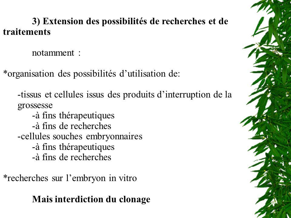 Possibilités de Recherche et de Traitement 3) Extension des possibilités de recherches et de traitements notamment : *organisation des possibilités du