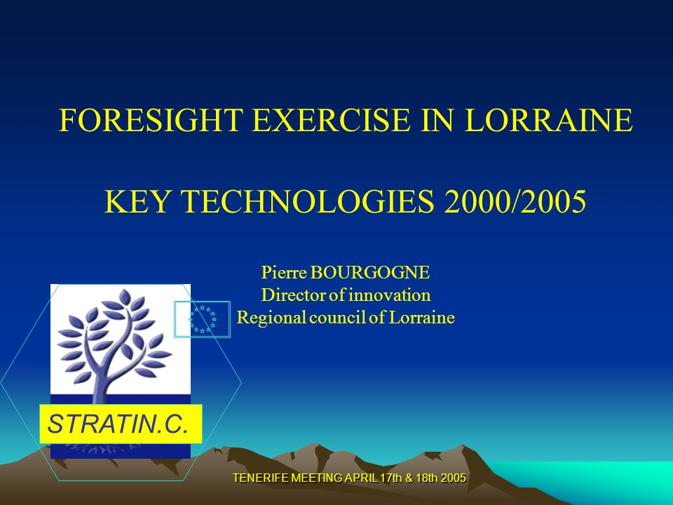 TENERIFE MEETING APRIL 17th & 18th 2005 Strategy : Scenario 2-2 Weighing system : Emphasising speculative technologies (strong R&D and development) Same weight between technologies Results emphasising emergence strategy of a materials pole Same ranking as before for four technologies: 1.Designe advanced technologies 2.Advanced materials / composites 3.Advanced materials / high tempareture 4.Food safety and quality
