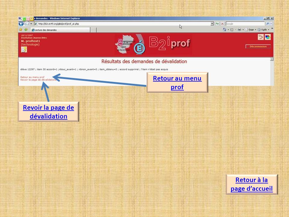 Revoir la page de dévalidation Retour au menu prof Retour à la page daccueil