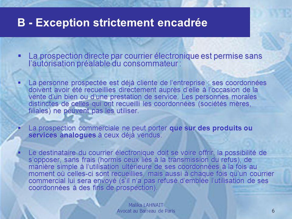 Malika LAHNAIT Avocat au Barreau de Paris 7 Lopt-in ne concerne que les relations B to C afin de protéger les seules personnes physiques.