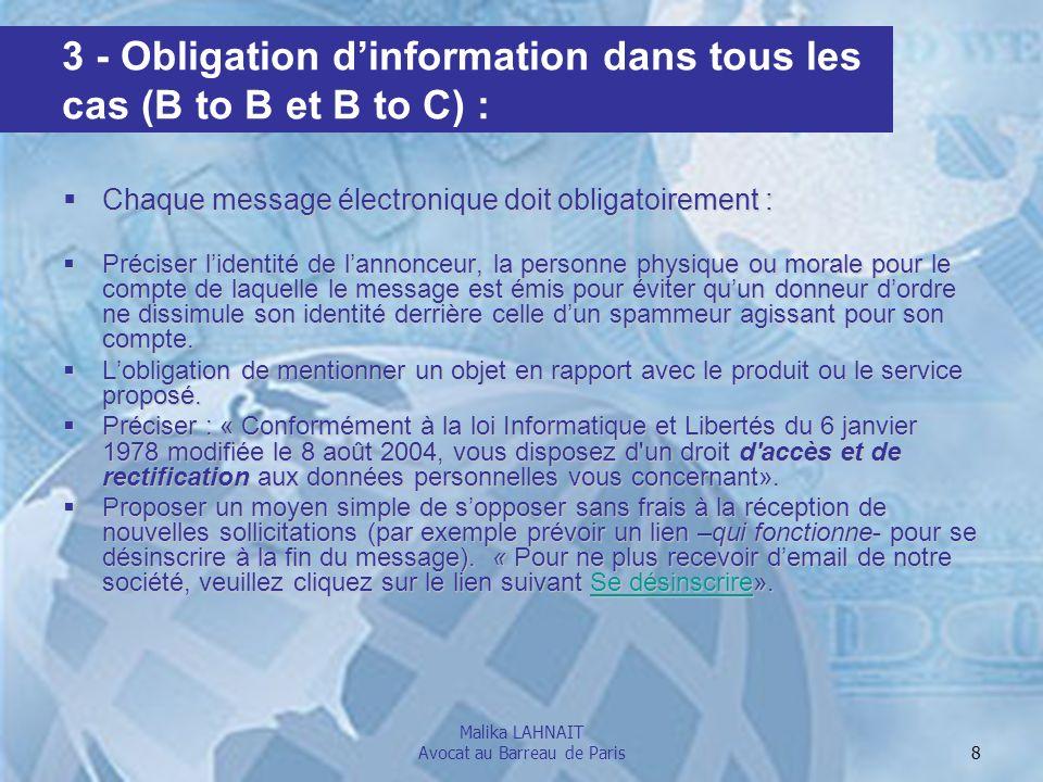 Malika LAHNAIT Avocat au Barreau de Paris 9 Contravention de la 4e classe prévue par larticle R.10-1 du code des postes et des communications électroniques : amende de 750 par message expédié par e-mail et/ou fax envoyé 5 ans emprisonnement et 300.000 amende.