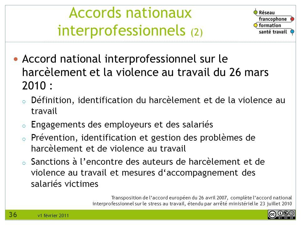 v1 février 2011 Transposition de laccord européen du 26 avril 2007, complète laccord national interprofessionnel sur le stress au travail, étendu par