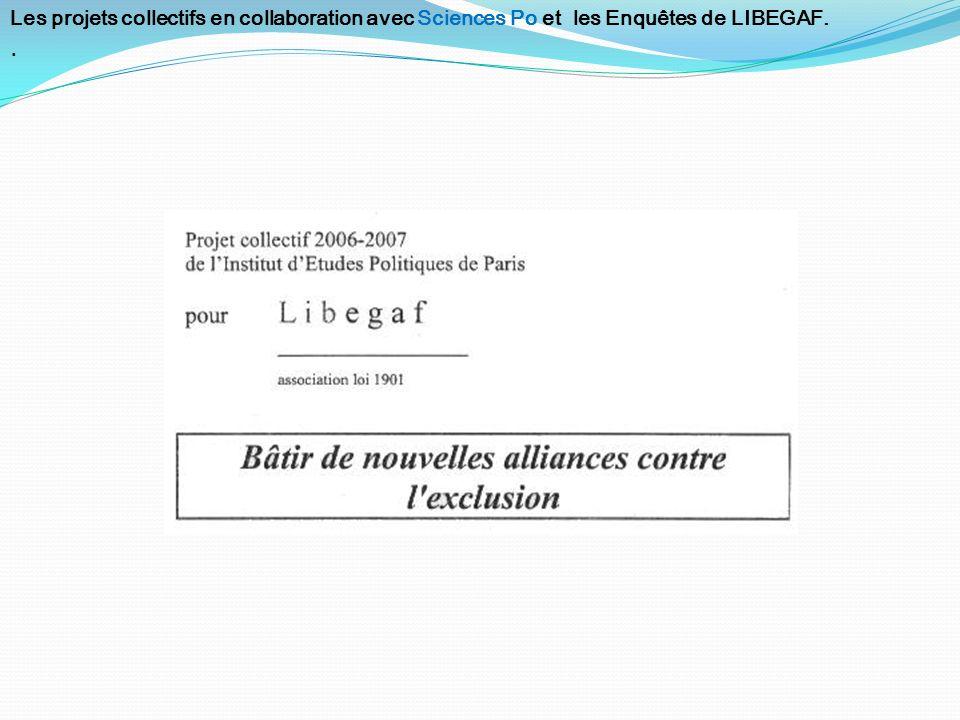 Les projets collectifs en collaboration avec Sciences Po et les Enquêtes de LIBEGAF..