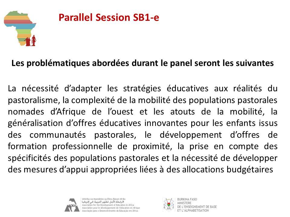 Parallel Session SB1-e Les problématiques abordées durant le panel seront les suivantes La nécessité dadapter les stratégies éducatives aux réalités d