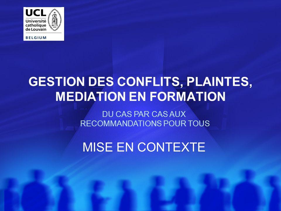 GESTION DES CONFLITS, PLAINTES, MEDIATION EN FORMATION DU CAS PAR CAS AUX RECOMMANDATIONS POUR TOUS MISE EN CONTEXTE