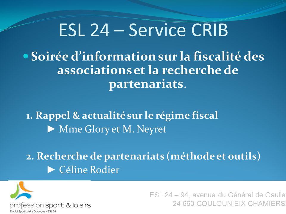 ESL 24 – Service CRIB Soirée dinformation sur la fiscalité des associations et la recherche de partenariats.
