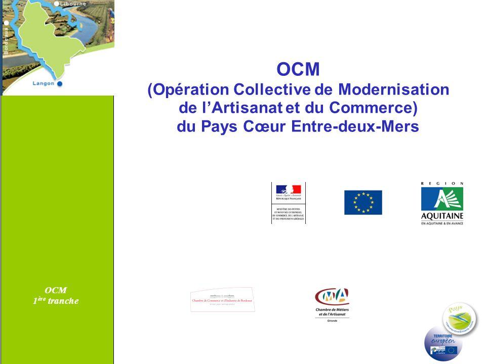 OCM 1 ère tranche OCM (Opération Collective de Modernisation de lArtisanat et du Commerce) du Pays Cœur Entre-deux-Mers