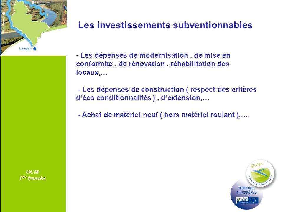 OCM 1 ère tranche Les investissements subventionnables - Les dépenses de modernisation, de mise en conformité, de rénovation, réhabilitation des locau