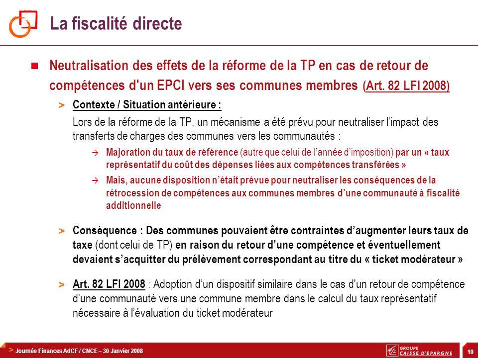 > Journée Finances AdCF / CNCE – 30 Janvier 2008 10 Neutralisation des effets de la réforme de la TP en cas de retour de compétences d'un EPCI vers se