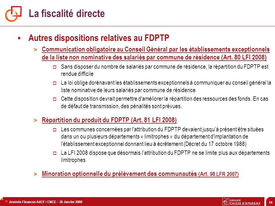 > Journée Finances AdCF / CNCE – 30 Janvier 2008 14 Autres dispositions relatives au FDPTP > Communication obligatoire au Conseil Général par les étab