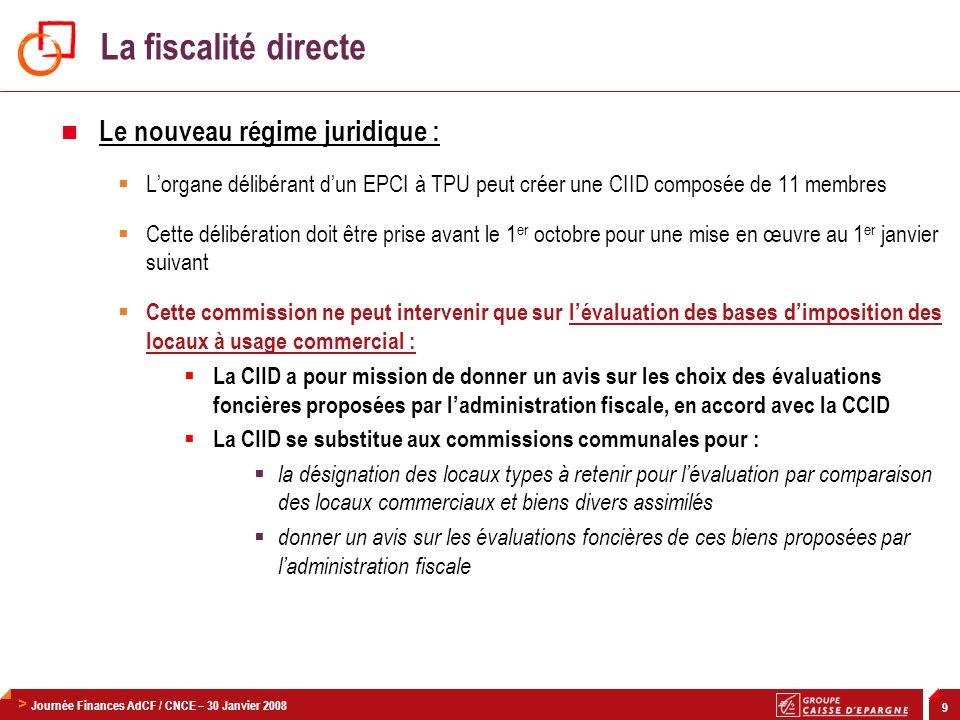 > Journée Finances AdCF / CNCE – 30 Janvier 2008 30 > Journées de lADCF – 30 janvier 2007 Bilan et perspectives de lintercommunalité Relations financières communes-communauté, (ré)ouvrir la négociation… > En fiscalité additionnelle, pas dinterdépendance financière.