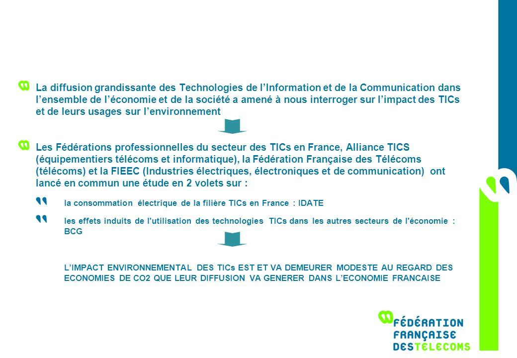 Limpact environnemental de la filière TIC en France Une consommation électrique maîtrisée (étude IDATE) : Absorber lexplosion des usages et des trafics en stabilisant la consommation électrique globale du secteur, comprenant les réseaux, les équipements centraux et les équipements individuels