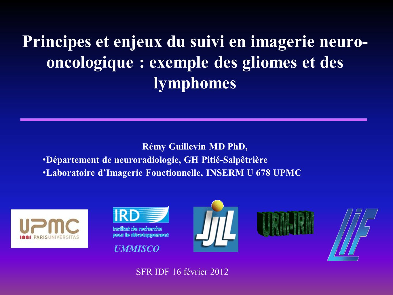 Volumétrie : diamètre apparent Mandonnet et al Rev Neurol 2011 : « mathematical modeling of glioma on MRI » Le diamètre apparent d = (2*V) 1/3 Janvier 2007 Janvier 2010 Echelle de temps : 1 an