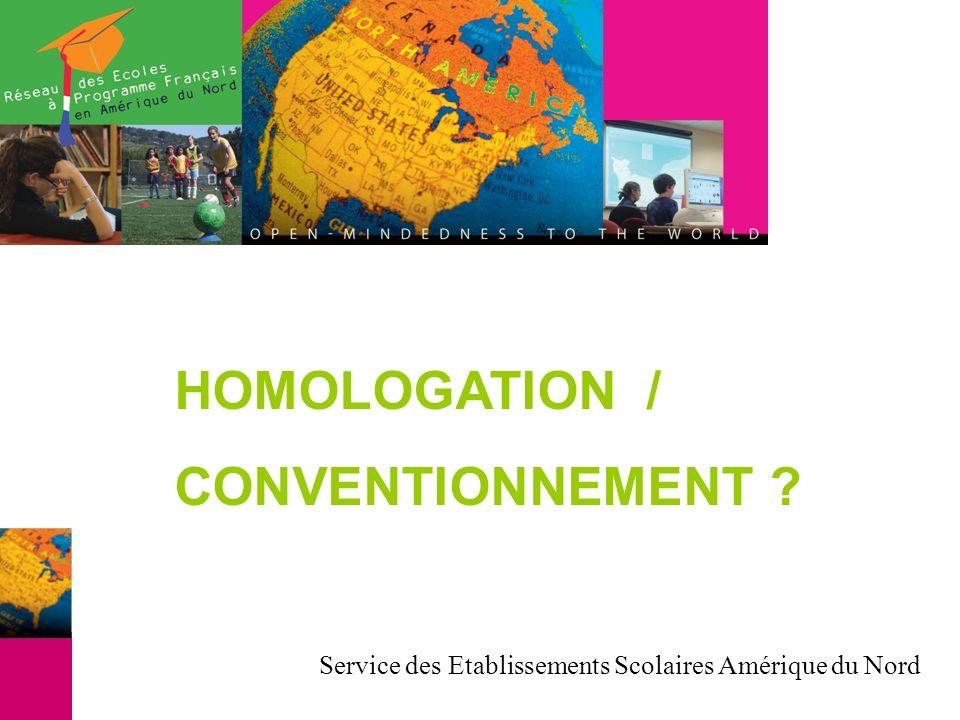 HOMOLOGATION / CONVENTIONNEMENT Service des Etablissements Scolaires Amérique du Nord