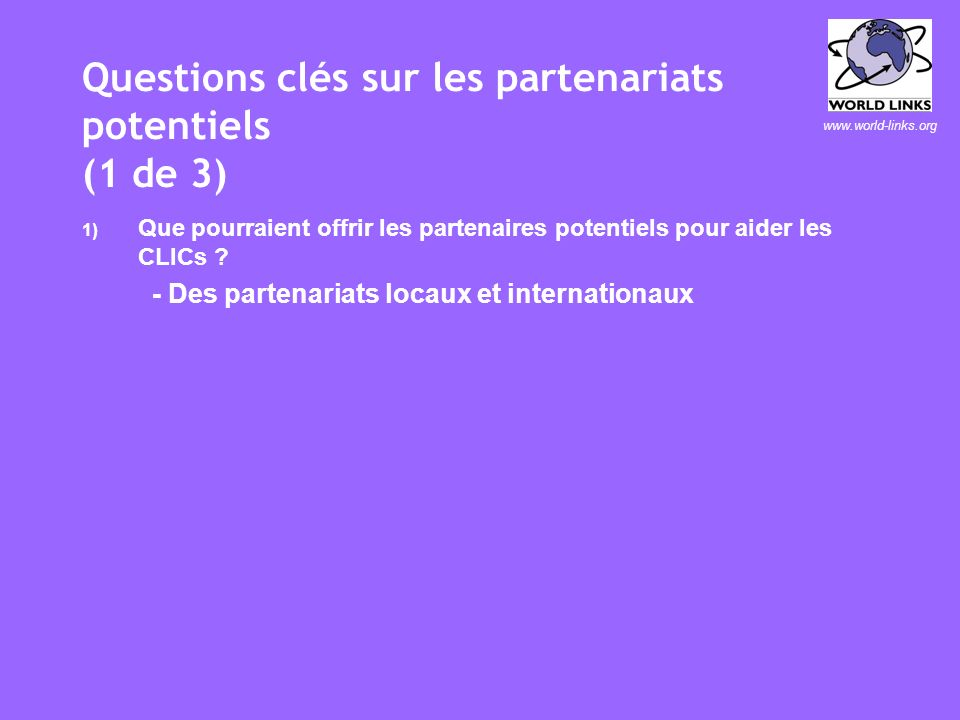www.world-links.org Module 1.4 Bâtir des partenariats efficaces