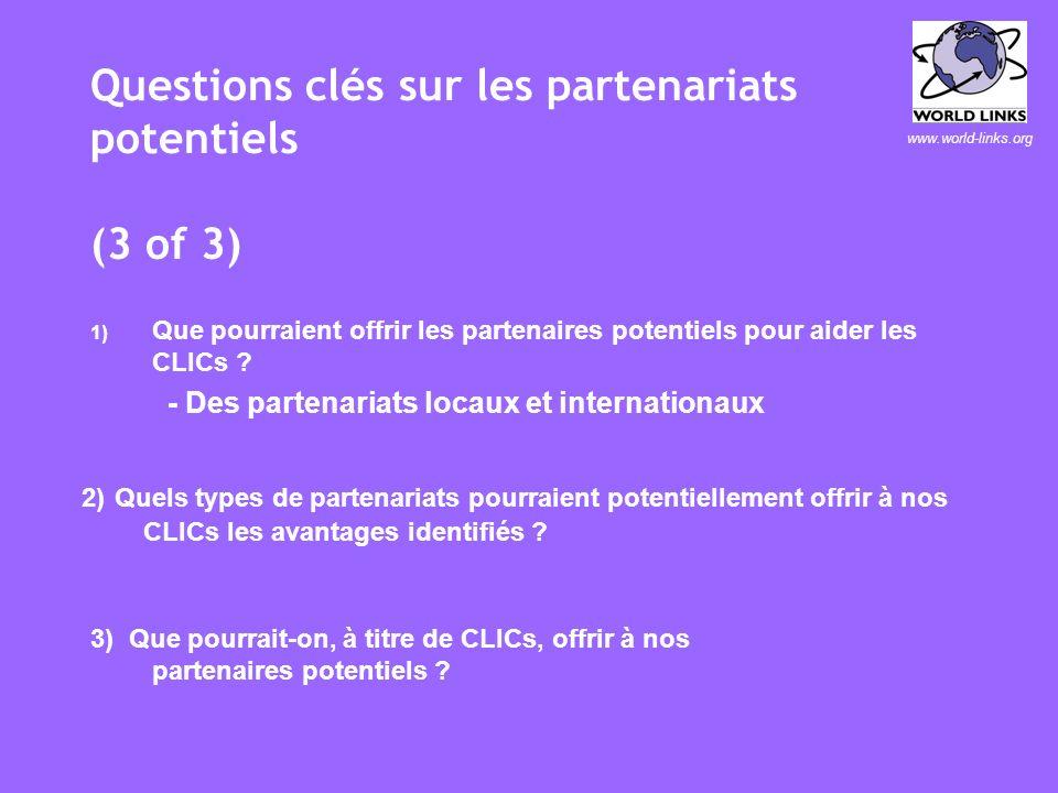 www.world-links.org Questions clés sur les partenariats potentiels (2 de 3) 1) Que pourraient offrir les partenaires potentiels pour aider les CLICs .