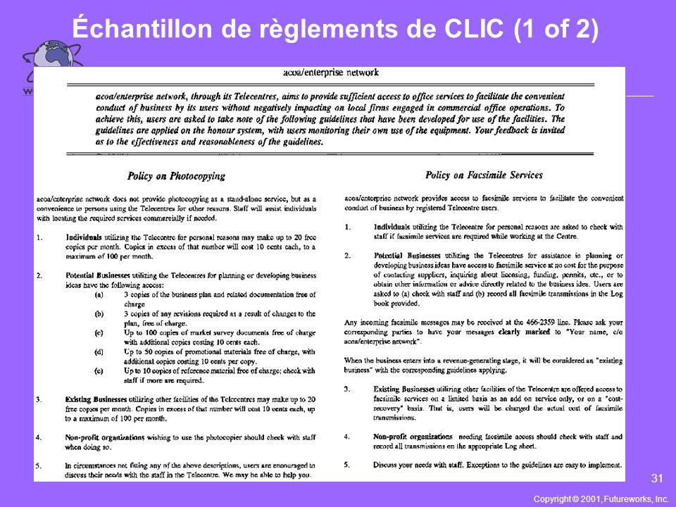 30 Développer une série de règlements pour le CLIC l Règlements pour les clients –Comportement, frais, processus, etc. l Règlements pour le personnel