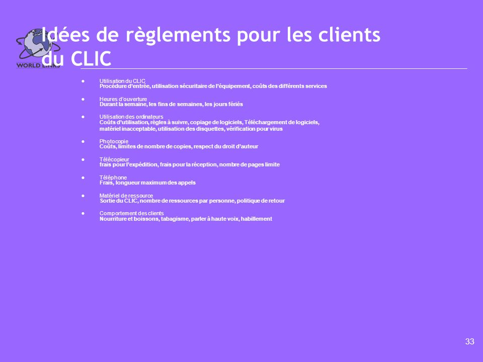 32 Copyright © 2001, Futureworks, Inc. Échantillon de règlements de CLIC (2 of 2)