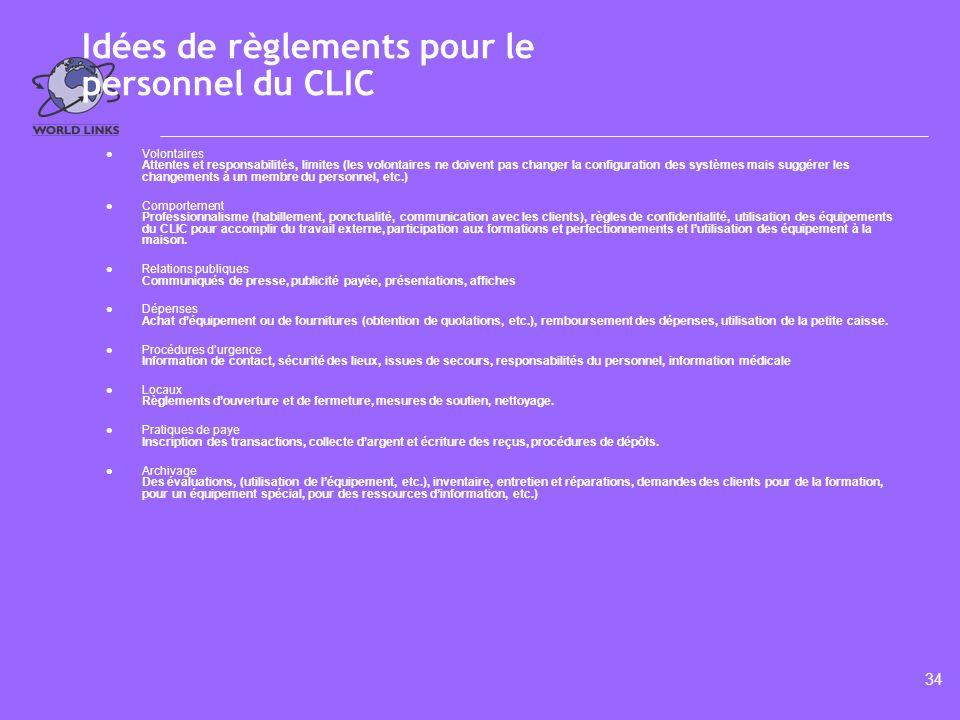 33 Idées de règlements pour les clients du CLIC l Utilisation du CLIC Procédure dentrée, utilisation sécuritaire de léquipement, coûts des différents