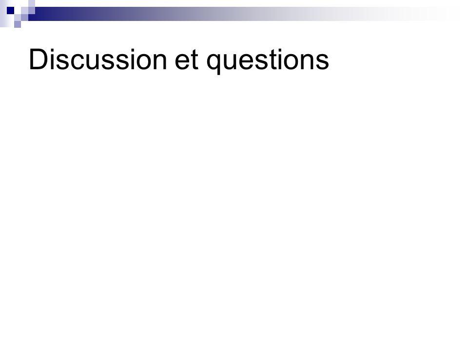 Discussion et questions