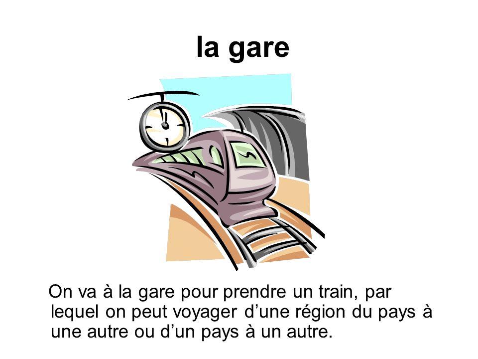 la gare On va à la gare pour prendre un train, par lequel on peut voyager dune région du pays à une autre ou dun pays à un autre.