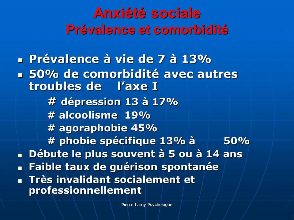 Pierre Lamy Psychologue Anxiété sociale Prévalence et comorbidité Prévalence à vie de 7 à 13% Prévalence à vie de 7 à 13% 50% de comorbidité avec autr